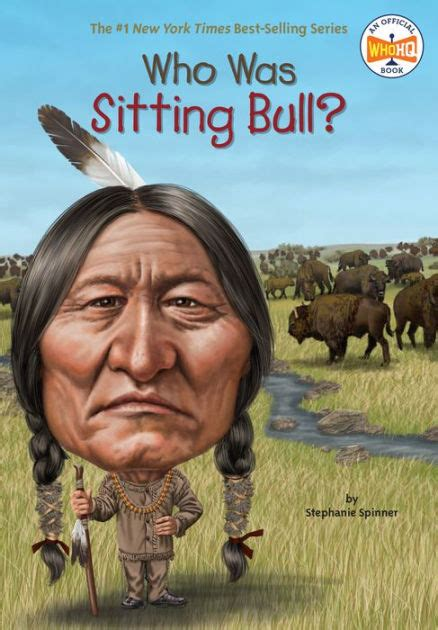Who Was Sitting Bull? by Stephanie Spinner, Who HQ, Jim