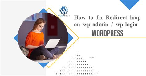 How to Fix Redirect loop on wp admin? - Extrawordpress